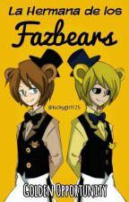 La hermana de los Fazbears by Bunny-Chxn