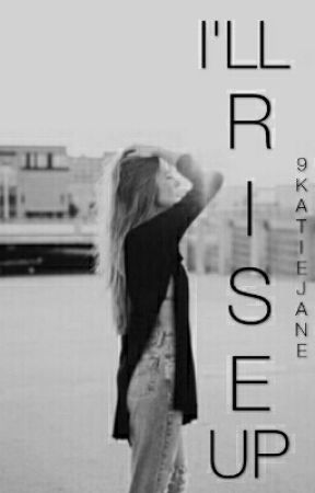 I'll Rise Up (Lies Told #1) by 9katiejane