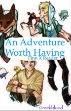 An Adventure Worth Having {Completed} by Greekblood