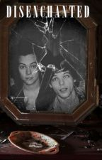 Disenchanted || Larry Stylinson by Disenchanted11