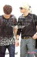 They don't know about us. (Nu'est JRen fan fiction) (ON HOLD SORRY) by Canadian_Kpop