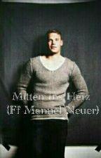Mitten ins Herz! ♡ (Fan Fiction Manuel Neuer) by laurajunk581