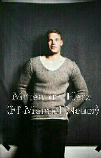 Mitten ins Herz! ♡ (Fan Fiction Manuel Neuer)