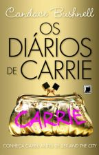 Os Diários de Carrie - Volume 1 - Candace Bushnell by nataliaperosino