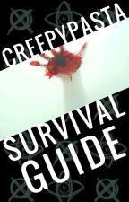 Creepypasta Survival Guide by CreepyPasta_Addic