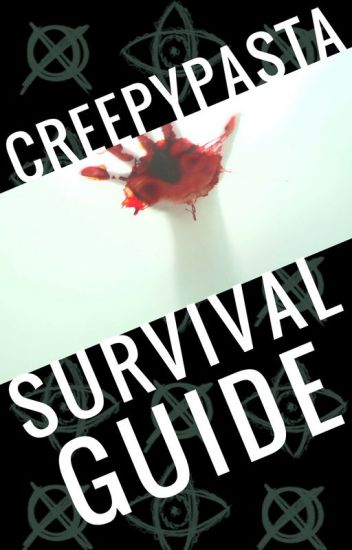 Creepypasta Survival Guide