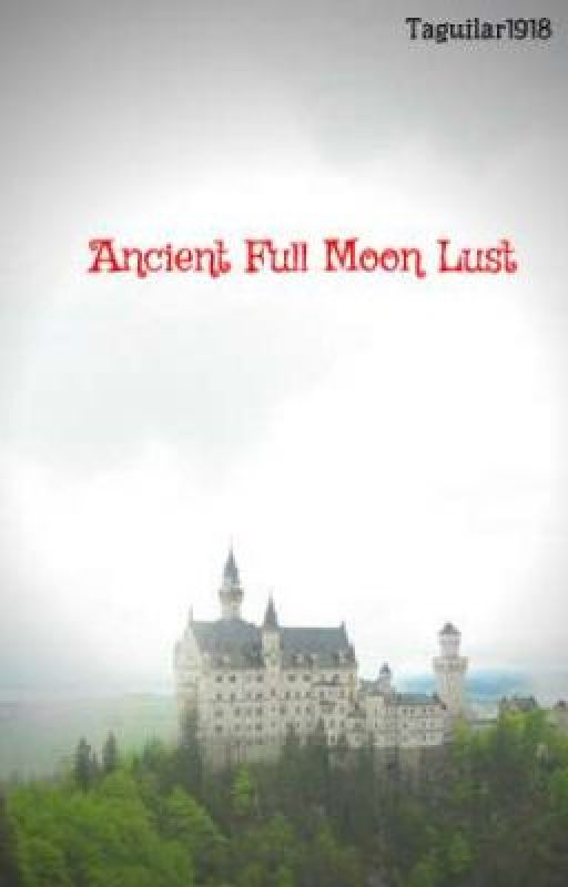 Ancient Full Moon Lust by Taguilar1918