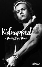 Kidnapped: A Harry Styles Fanfic by 98louise