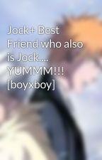 Jock+ Best Friend who also is Jock.... YUMMM!!! [boyxboy] by bleachgal101