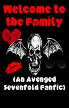 Welcome To The Family (Avenged sevenfold fanfic) by XxRISSAxX