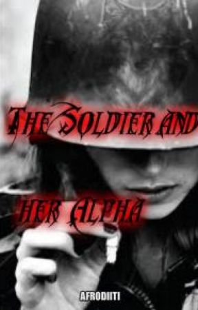 A Soldier and her Alpha✔ by afrodiiti