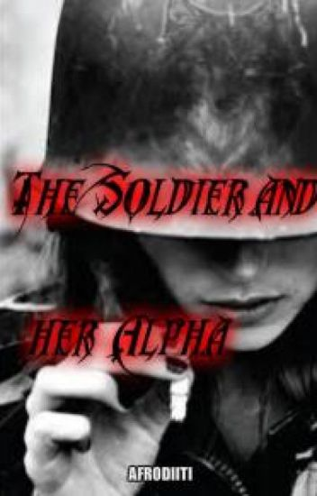 A Soldier and her Alpha✔