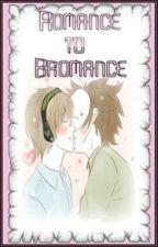 Romance to Bromance; A PewdieCry FanFiction by ShadumNikita
