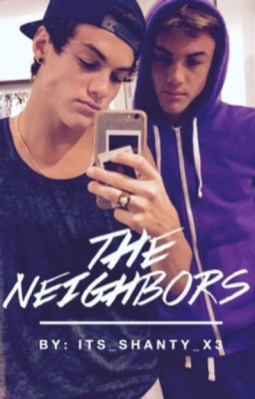 The Neighbors (A Dolan Twin Fanfiction)