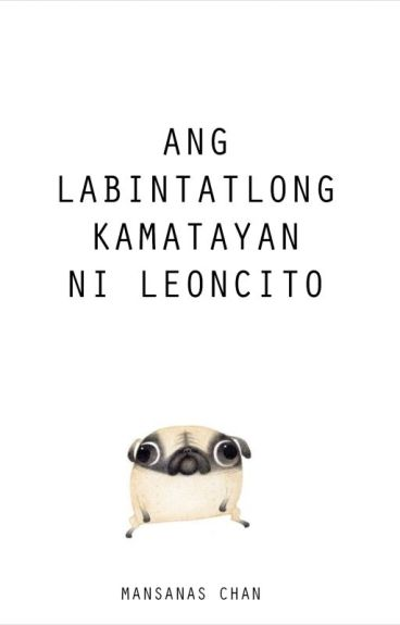 Ang Labintatlong Kamatayan ni Leoncito by MansanasChan