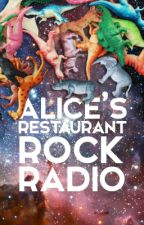 Alice's Restaurant Rock Radio by bobbelcher