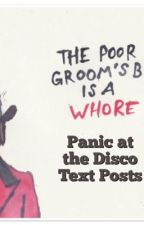 Panic at the Disco Text Posts by Nahomi_Clifford_5SOS