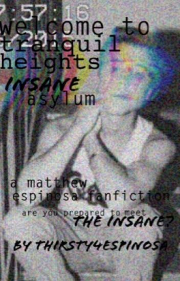 Insane Asylum // m.e. [being edited]