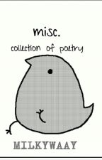 miscellaneous: a collection of poetry by MilkyWaay