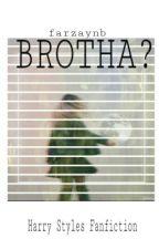 Brotha? by farzaynb