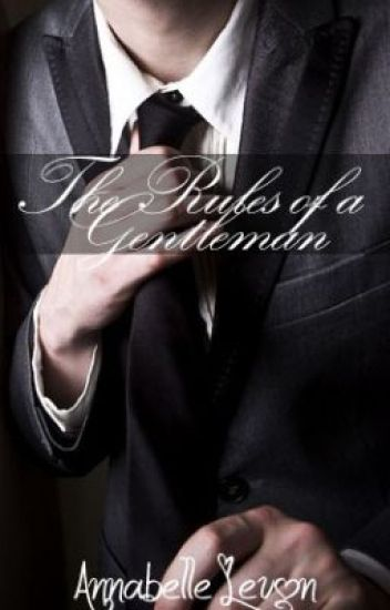 ♦ The Rules of a Gentleman ♦