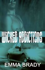 Wicked Addictions by hotbooklover1