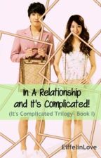 In A Relationship and It's Complicated! by EiffelInLove