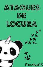 Ataques De Locura by FerchuGS
