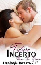 Futuro Incerto - Duologia Incerto - CONCLUÍDO by ThaisBZanin