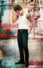 Married To Mahone (sequel to Dream Come True) {Writers Block} by ShannonTheWriter