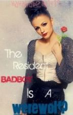 The resident bad boy is a werewolf? by hahaisabella1415