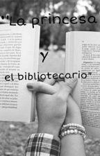 """""""La princesa y el bibliotecario"""" by Bernabe_105"""