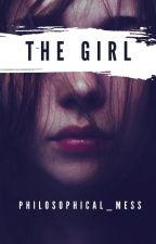 The Girl. by philosophical_mess