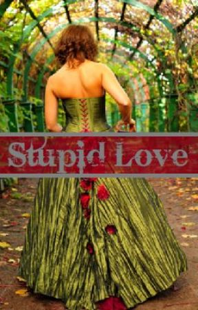 Stupid Love by Fujigirl