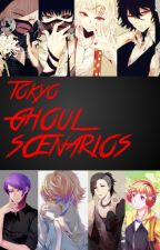 Tokyo Ghoul x Reader - Scenarios  (ON HOLD)♥ by Aiemiee