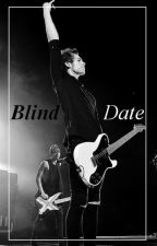 Blind Date (l.h) by suburbands5sos