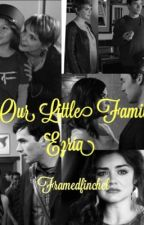 Our Little Family: Ezria by framedfinchel