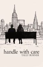 Handle With Care by buffonia