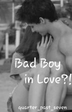 Bad Boy in Love?! by quarter_past_seven