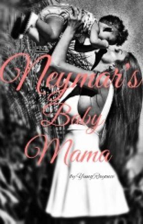 Neymar's Baby Mama (Neymar Jr Fan Fiction) by RayonceMadness