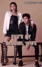 She's My Bad Girl Wife   Book 2   (JaDine) by itszeenie