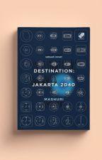 Destination : Jakarta 2040 by Mashuri
