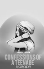 Confessions of a Teenage Nobody by jenny_tyler