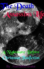 The Death Assassins Life (Nightmare Before Christmas Fanfic) by RainaMandrake