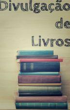 Divulgações de Livros by PoxaKeiko