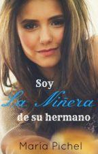Soy La Niñera De Su Hermano by SrtaWolf28