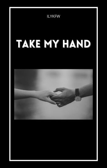 Take My Hand (Terminé)