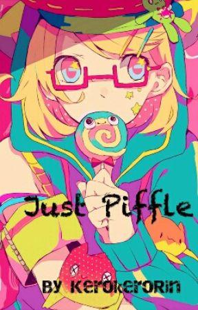 Just Piffle by KerokeroRin