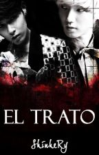 El Trato (1raTemporada) by ShinheRy