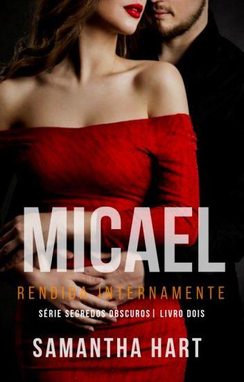 Rendida internamente a Micael - Série Segredos Obscuros - 2º livro (Sem revisão)